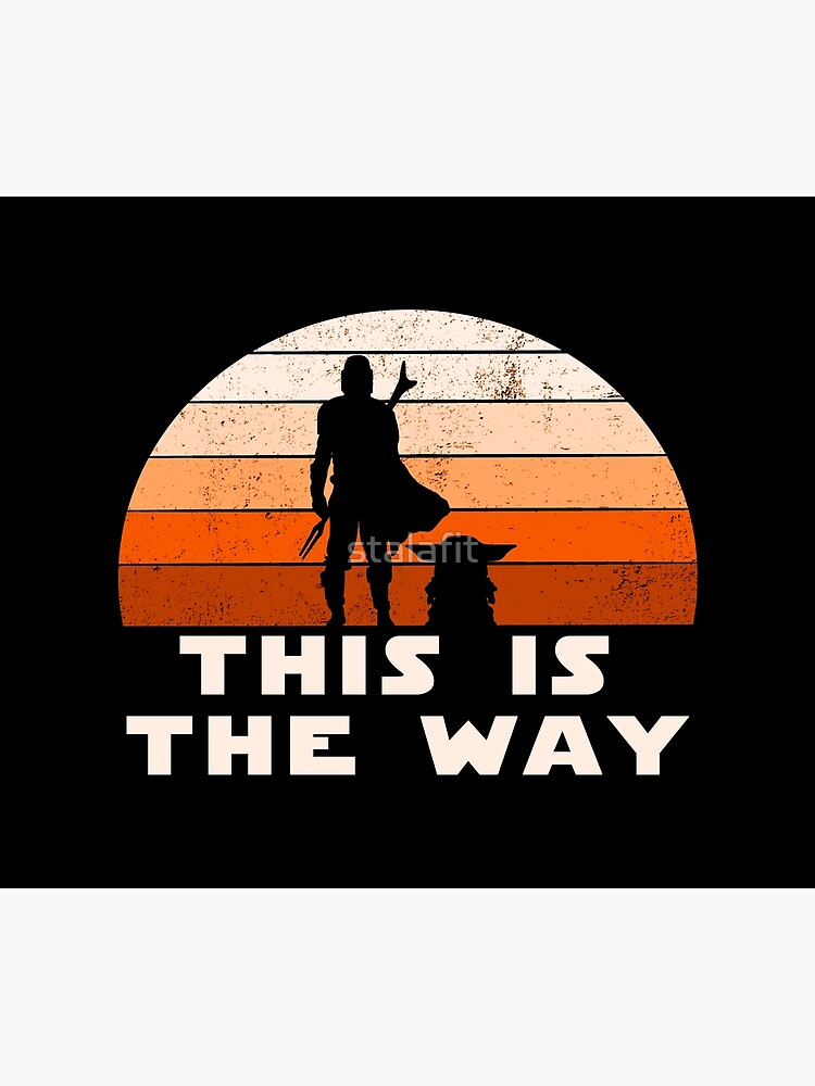 Mando Retro This is The Way and the Baby Sunset  by stalafit