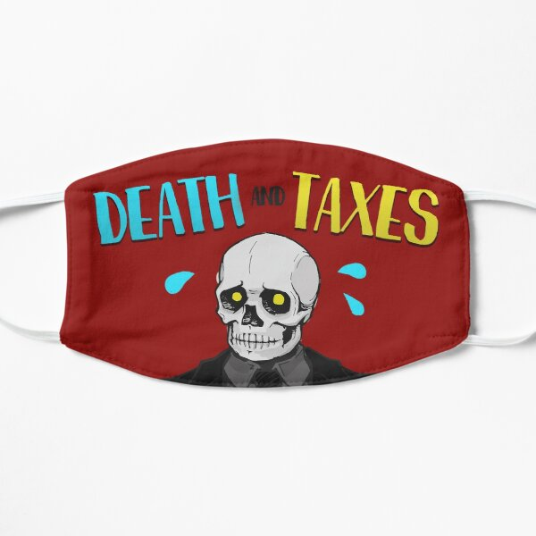 Death and Taxes The Grim Flat Mask
