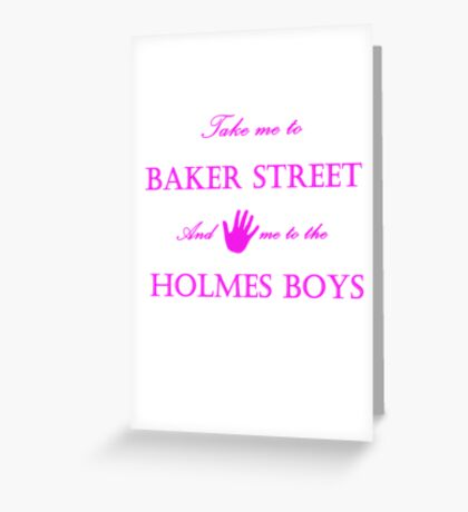 Hand me to the Holmes Boys Greeting Card