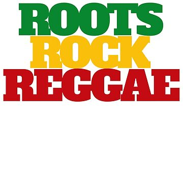 Roots, Rock, Reggae Rasta - T-Shirt by jackthewebber