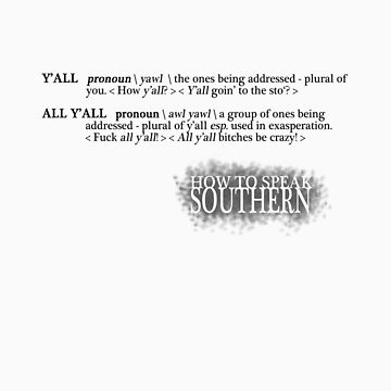 How to Speak Southern - All Y'all by JOEasterlingII