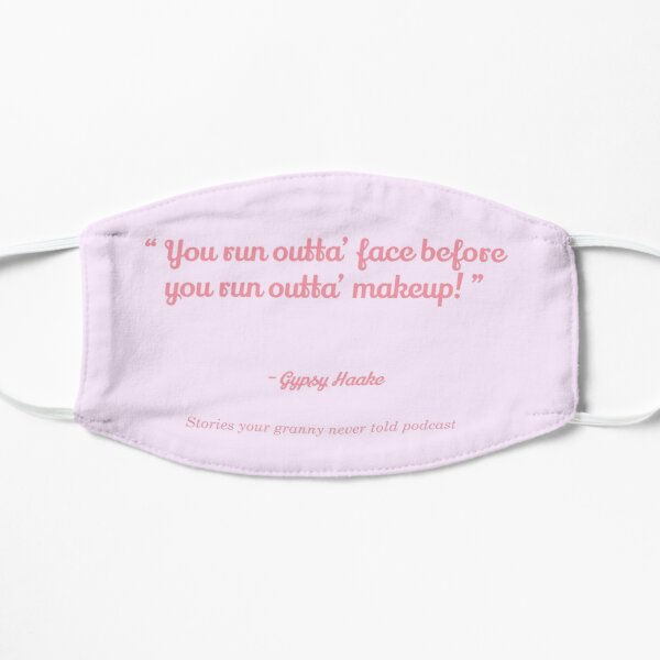 You run outta face before you run outta makeup quote - Pink Flat Mask