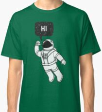 Greetings from space Classic T-Shirt
