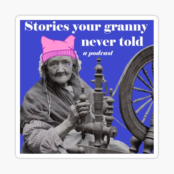 Stories your granny never told podcast logo Sticker