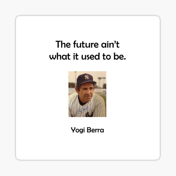 The future ain't what it used to be. Sticker