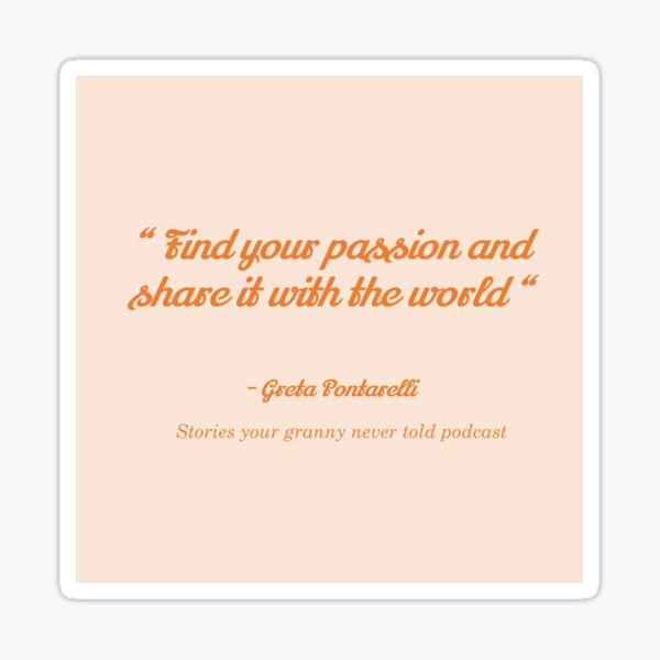 Find your passion quote Sticker