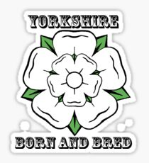 Yorkshire Born And Bred Sticker