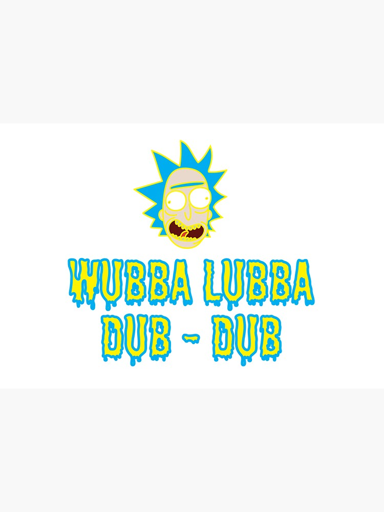Wubba Lubba Dub Dub - Ricky And Morty by haris0250