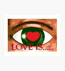 LOVE IS 6 Art Print