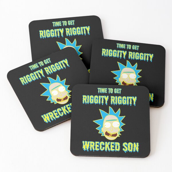 Time to Get Riggity Riggity Wrecked Son - Rick And Morty Quotes Coasters (Set of 4)