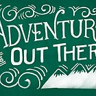 Adventure Is Out There by Michelle Arguelles