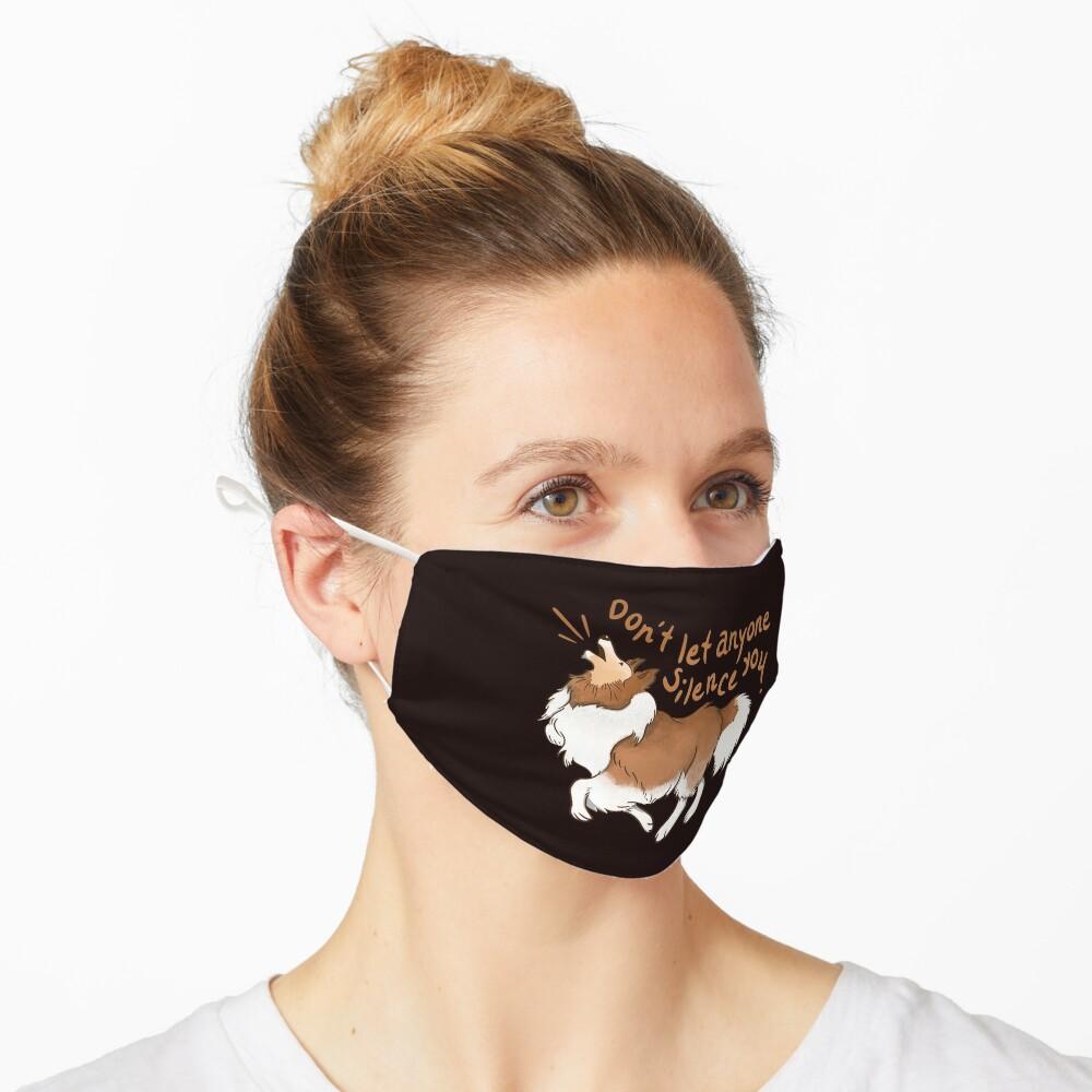 Barking Sheltie ( shetland sheepdog ) Don't let anyone silence you Mask