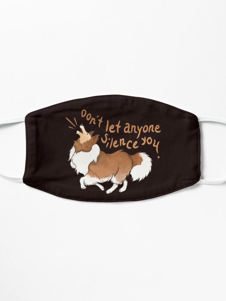 Alternate view of Barking Sheltie ( shetland sheepdog ) Don't let anyone silence you Mask