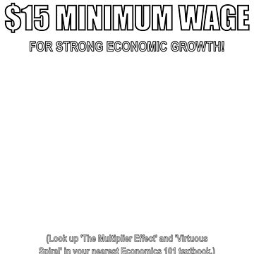 $15 Minimum Wage (For Growth, white) by pcaffin