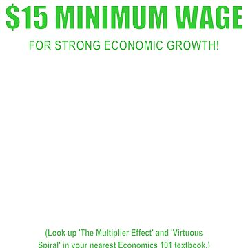 $15 Minimum Wage (For Growth, green) by pcaffin