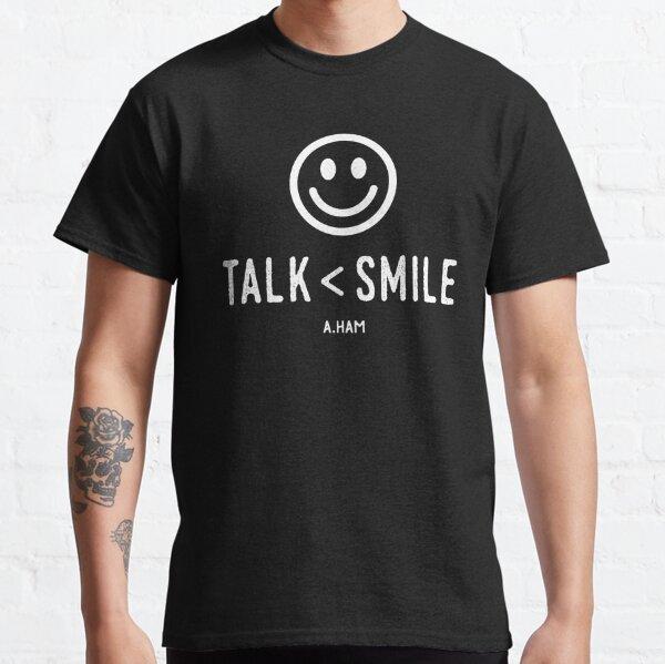 Talk less smile more black Classic T-Shirt