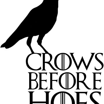 Crows before Hoes by ggwp