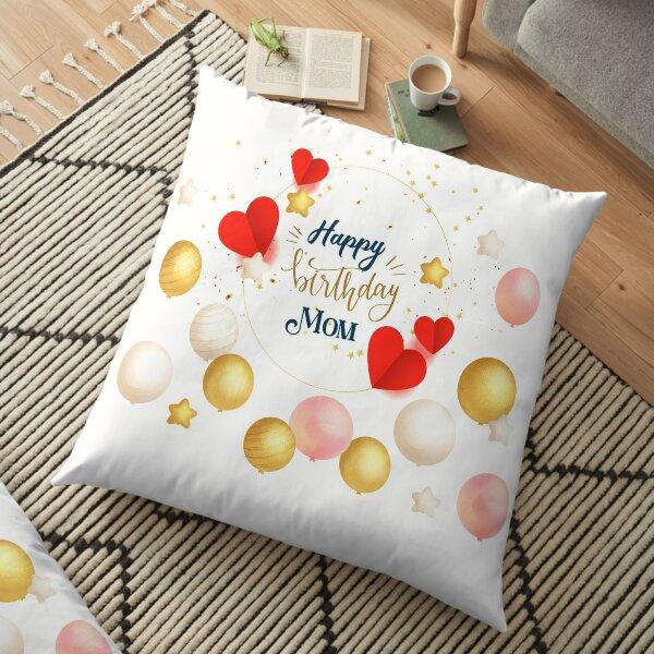 Happy Birthday mom Floor Pillow