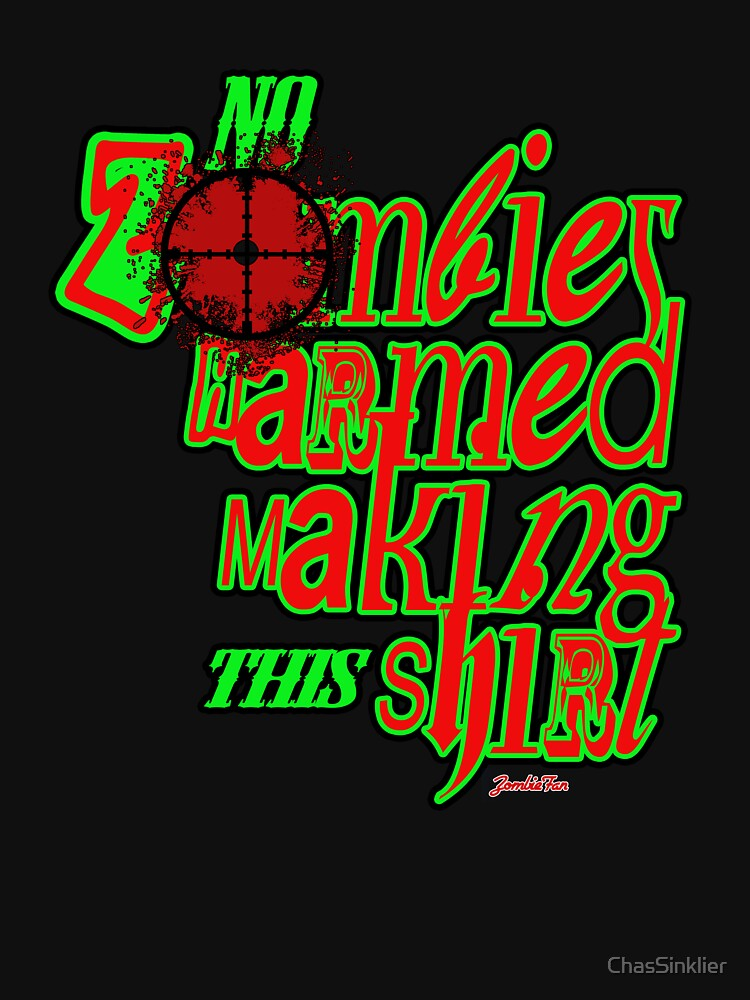 No Zombies Harmed ~:0) by ChasSinklier