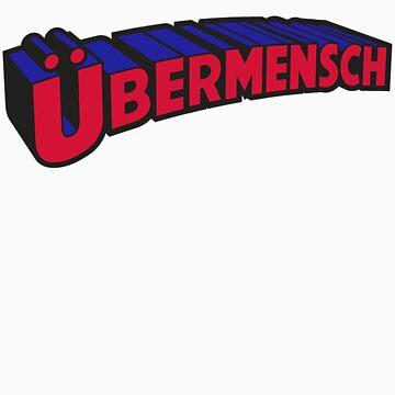Übermensch by LibertyManiacs