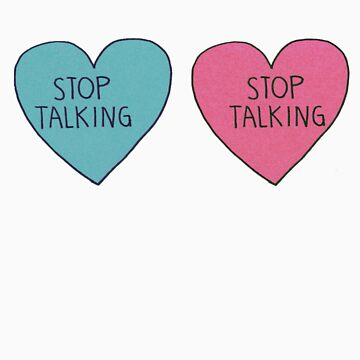 Stop Talking by wllgraham