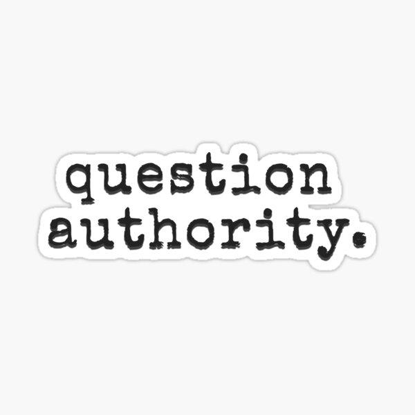 Cuestiona a la autoridad Pegatina