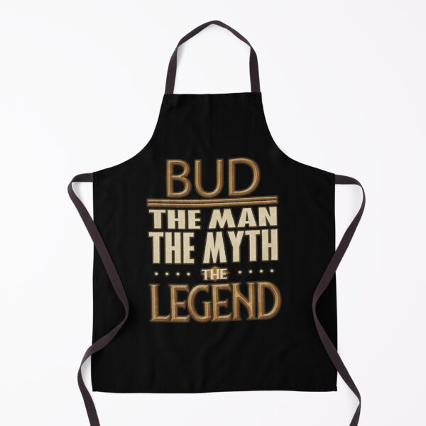 Bud The Man The Myth The Legend - Gift For Someone Called Bud Apron