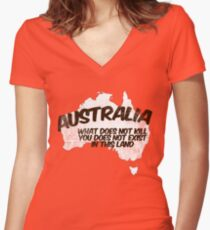 Australia: What does not kill you does not exist in this land Women's Fitted V-Neck T-Shirt