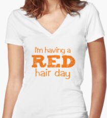 I'm having a RED hair day Women's Fitted V-Neck T-Shirt