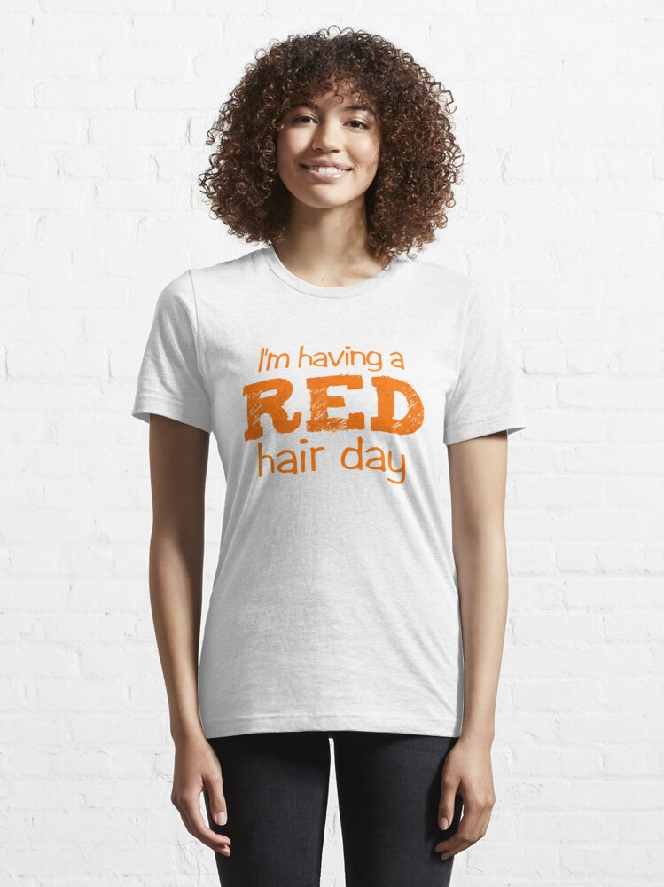 Alternate view of I'm having a RED hair day Essential T-Shirt