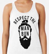 Respect the Man Bun Racerback Tank Top