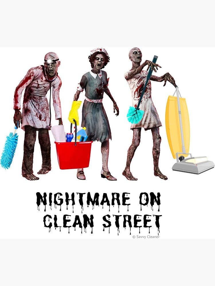 Nightmare on Clean Street, Housekeeping Humor, Halloween by SavvyCleaner