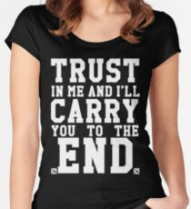 Trust In Me and I'll Carry you to the End Women's Fitted Scoop T-Shirt