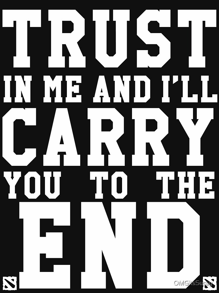 Trust In Me and I'll Carry you to the End | Unisex T-Shirt