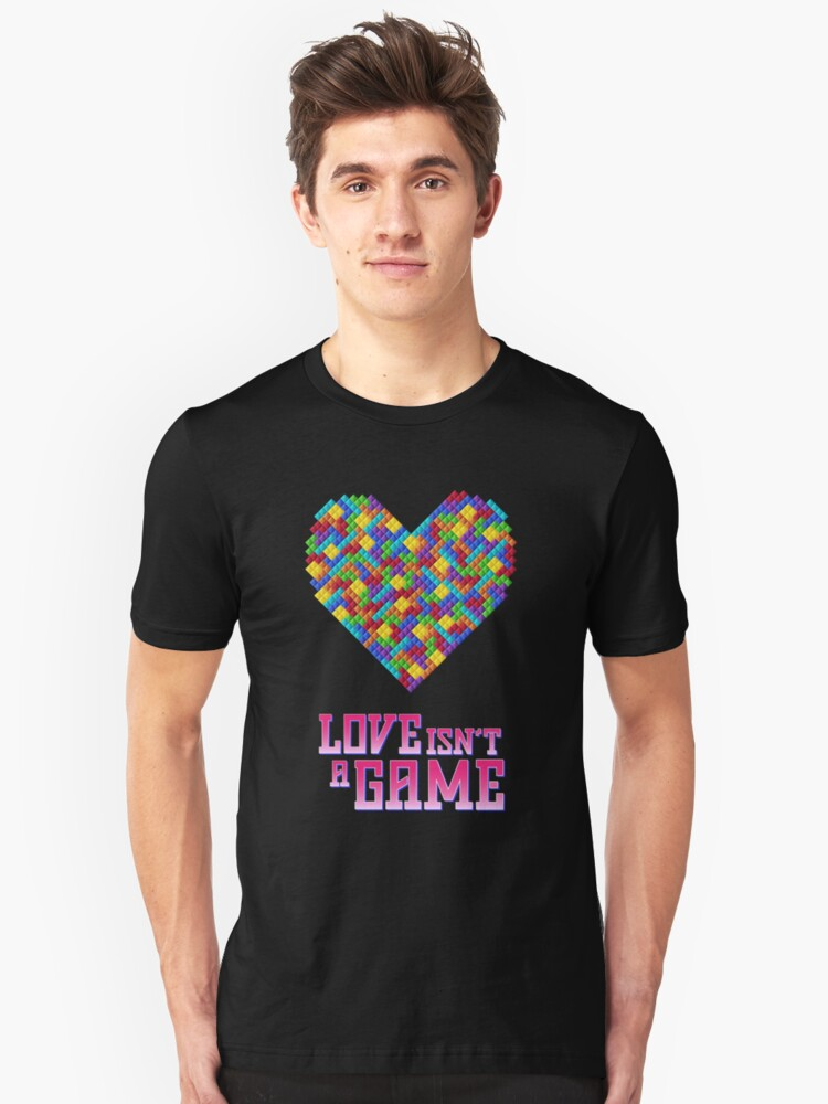 Love Isn't A Game Unisex T-Shirt Front