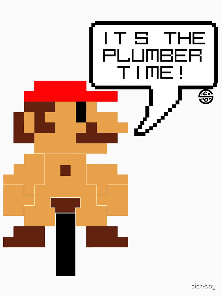 It's the plumber time! by sick-boy
