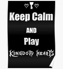 Keep Calm and Play Kingdom Hearts Poster