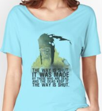 The way is shut. Women's Relaxed Fit T-Shirt