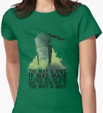 The way is shut. T-Shirt