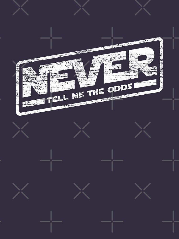 Never Tell Me The Odds (aged look) by KRDesign