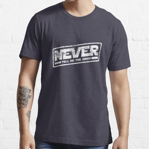 Never Tell Me The Odds (aged look) Essential T-Shirt