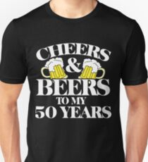 Cheers and Beers to my 50 years Unisex T-Shirt