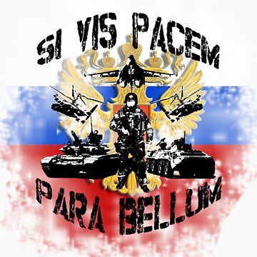 Si vis pacem para bellum russia w. black font by freshi85