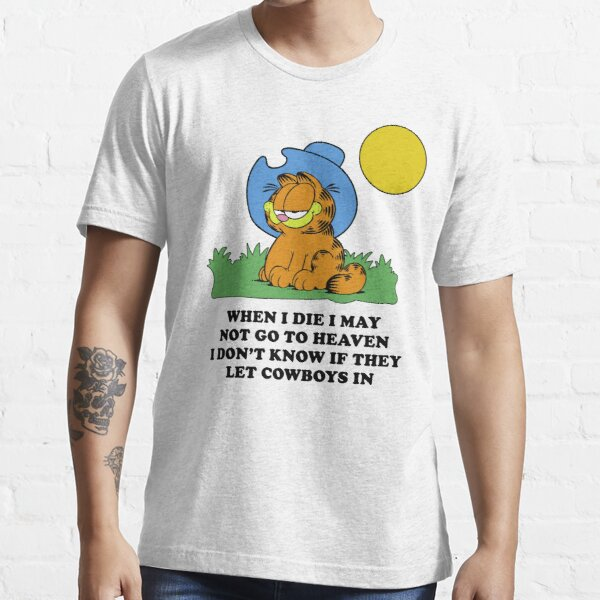 garfield cowboy when i die i may not go to heaven Essential T-Shirt