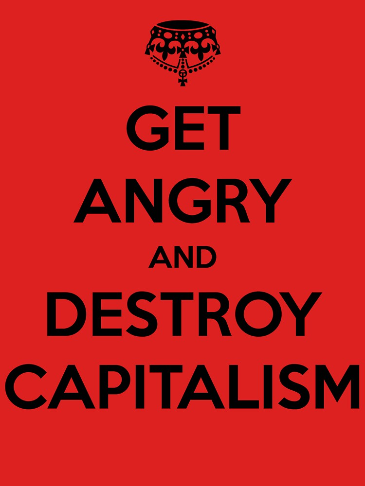 Destroy Capitalism by Insindiary
