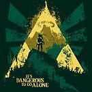 It's Dangerous To Go Alone by girardin27