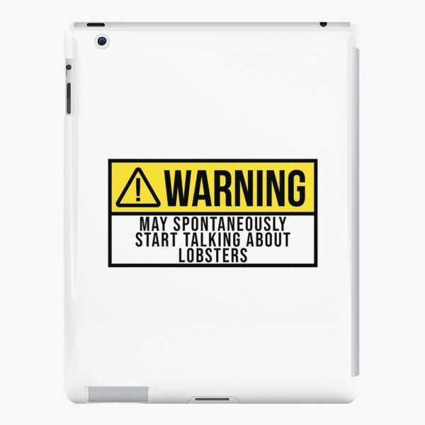 May Spontaneously Start Talking About Lobsters iPad Snap Case