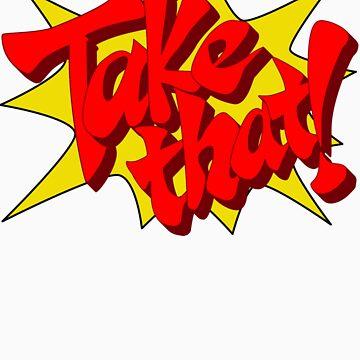 Take That! by Dyl-Designs