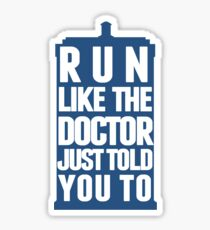 Run like the Doctor just told you to Sticker