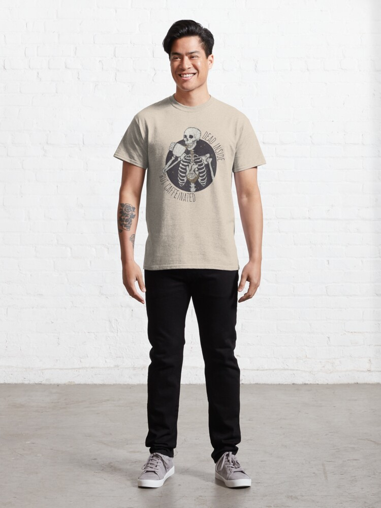 Alternate view of Dead inside but caffeinated  Classic T-Shirt